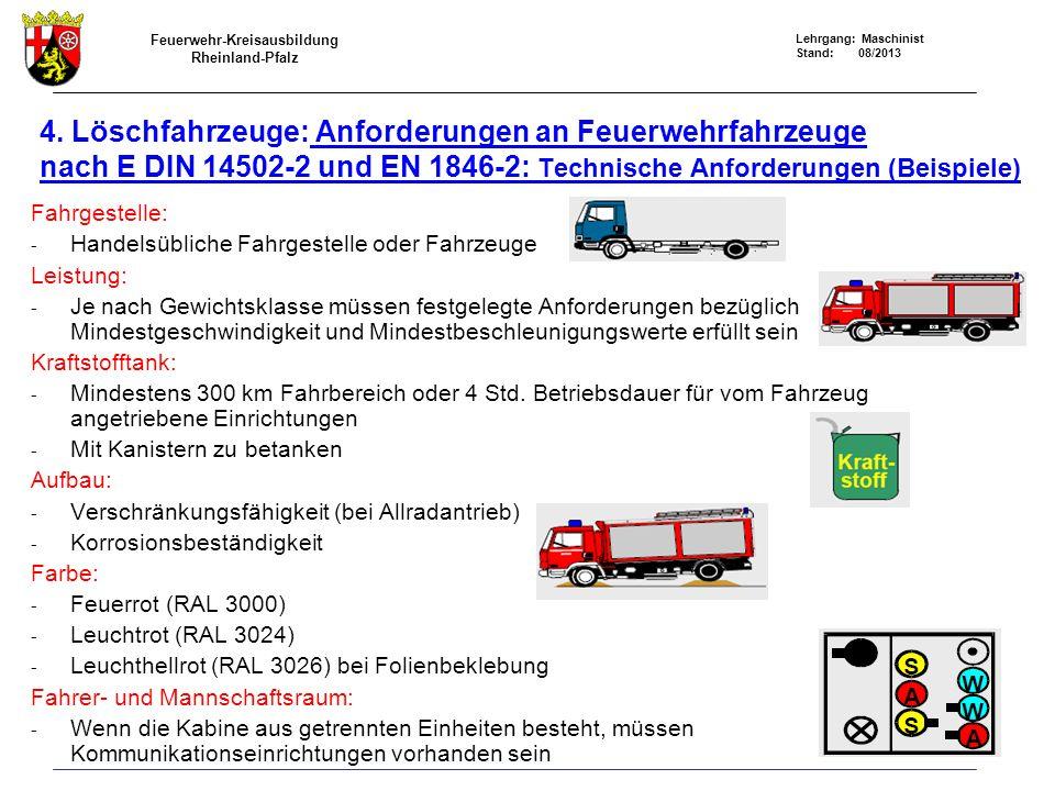 4. Löschfahrzeuge: Anforderungen an Feuerwehrfahrzeuge nach E DIN 14502-2 und EN 1846-2: Technische Anforderungen (Beispiele)