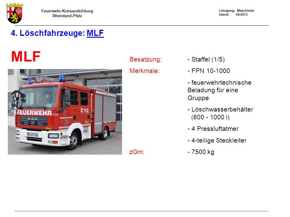 MLF 4. Löschfahrzeuge: MLF Besatzung: - Staffel (1/5)