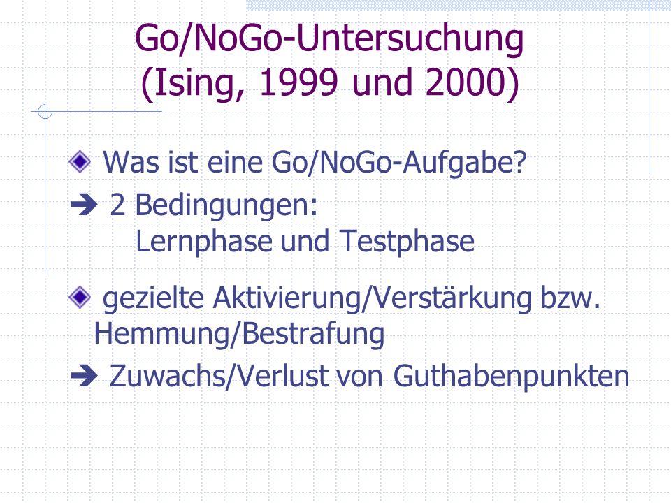 Go/NoGo-Untersuchung (Ising, 1999 und 2000)