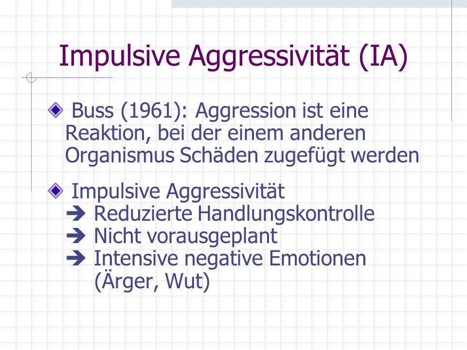 Impulsive Aggressivität (IA)