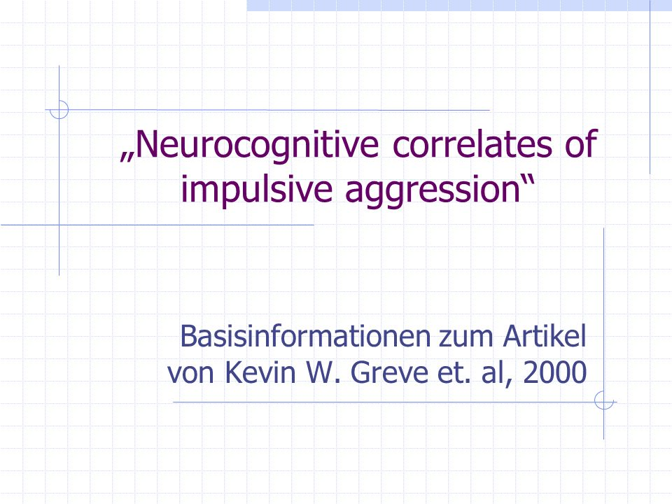 """Neurocognitive correlates of impulsive aggression"