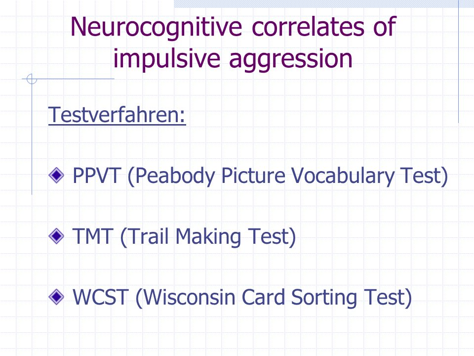 Neurocognitive correlates of impulsive aggression