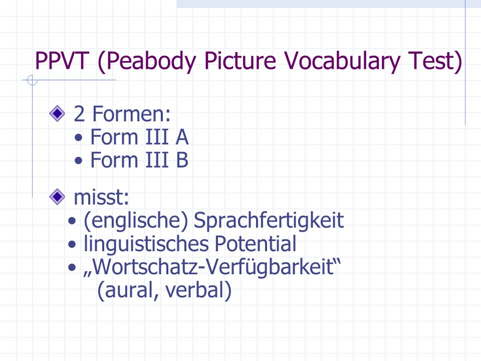 PPVT (Peabody Picture Vocabulary Test)