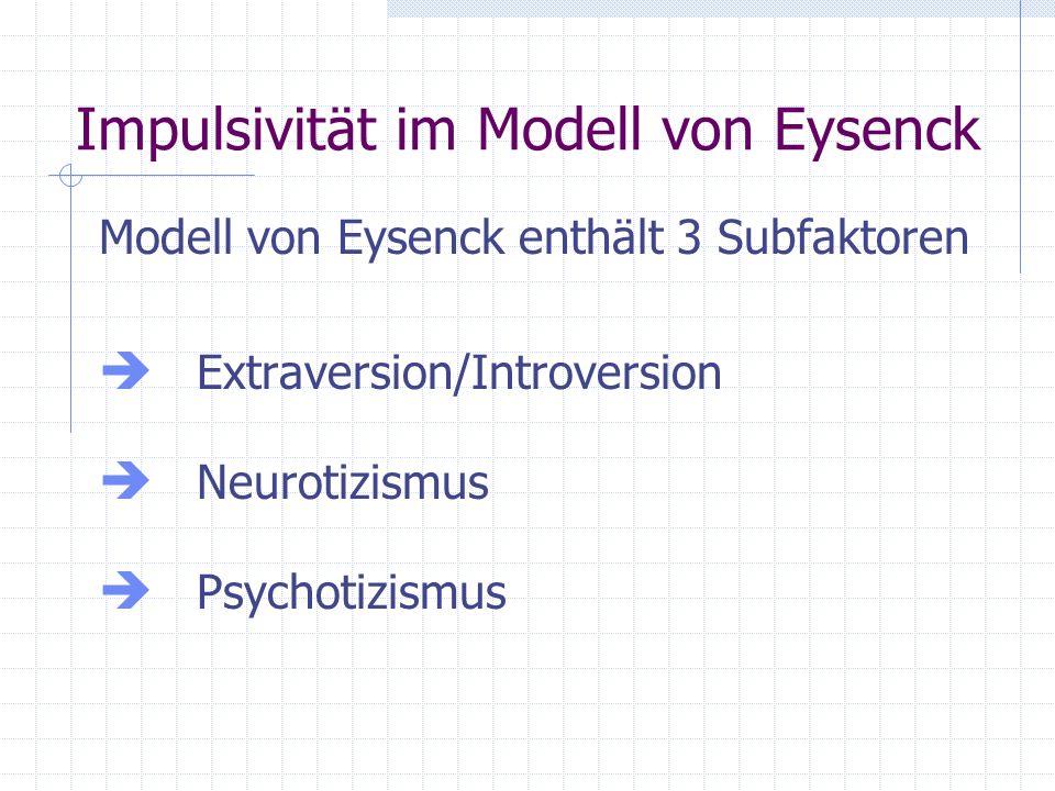 Impulsivität im Modell von Eysenck