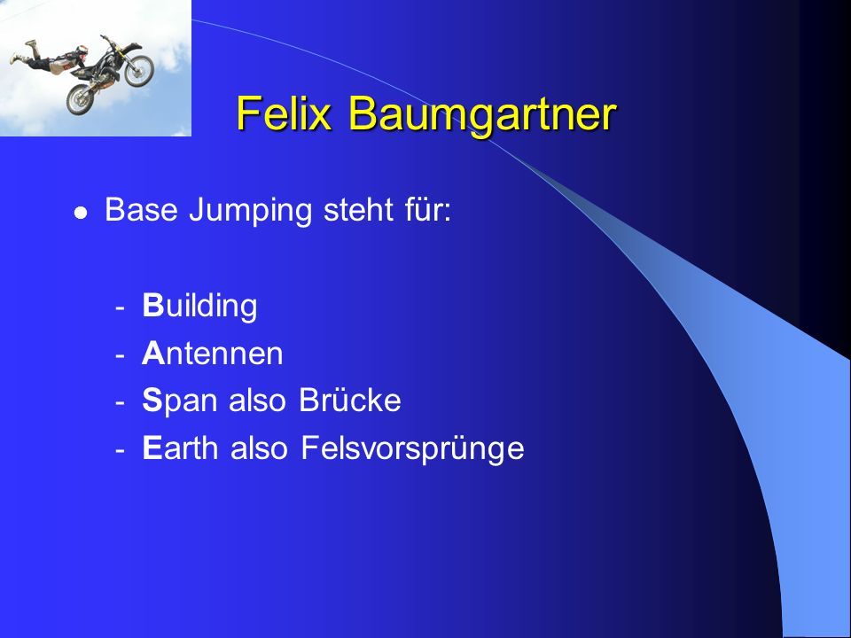 Felix Baumgartner Base Jumping steht für: Building Antennen