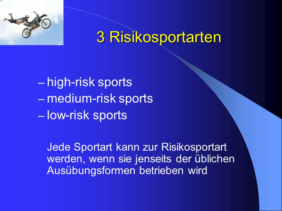 3 Risikosportarten high-risk sports medium-risk sports low-risk sports