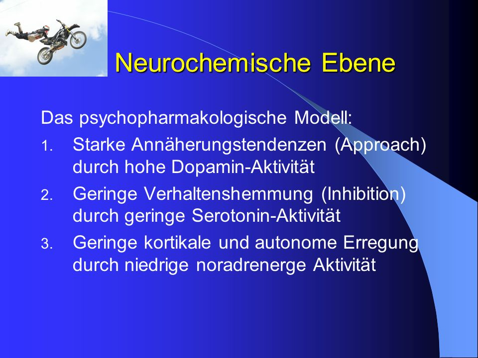 Neurochemische Ebene Das psychopharmakologische Modell: