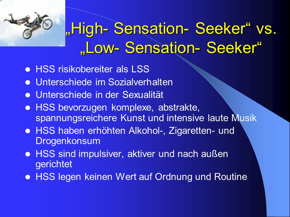 """High- Sensation- Seeker vs. ""Low- Sensation- Seeker"