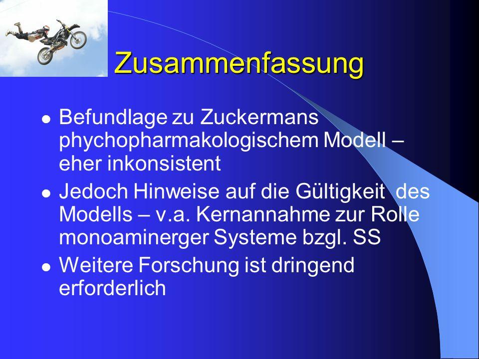 Zusammenfassung Befundlage zu Zuckermans phychopharmakologischem Modell – eher inkonsistent.