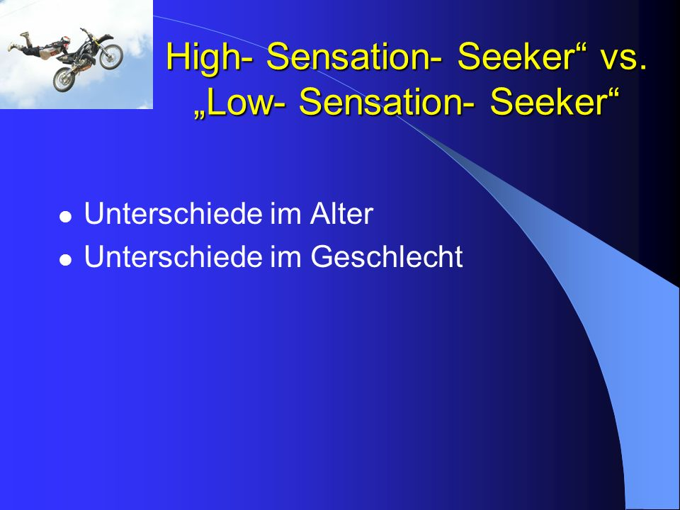 "High- Sensation- Seeker vs. ""Low- Sensation- Seeker"
