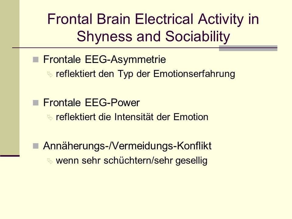 Frontal Brain Electrical Activity in Shyness and Sociability