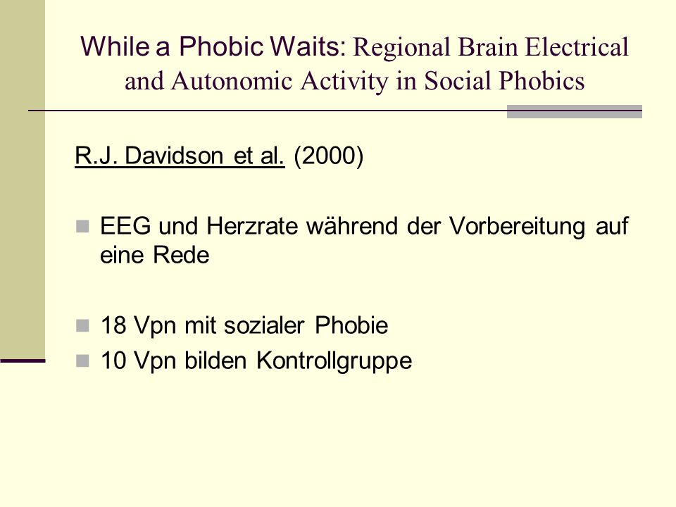 While a Phobic Waits: Regional Brain Electrical and Autonomic Activity in Social Phobics