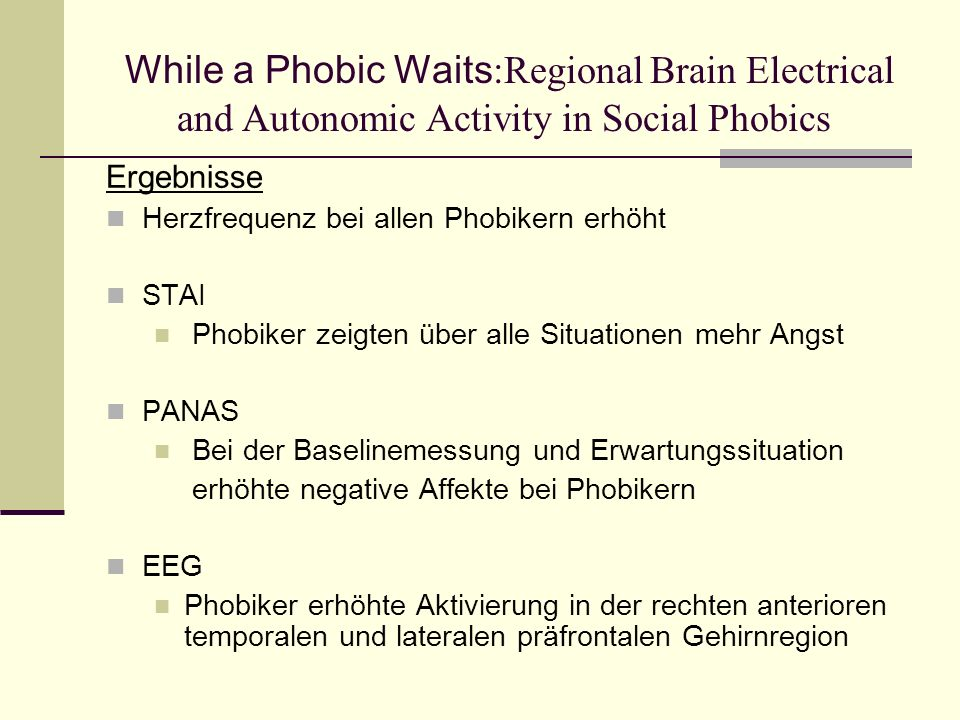 While a Phobic Waits:Regional Brain Electrical and Autonomic Activity in Social Phobics