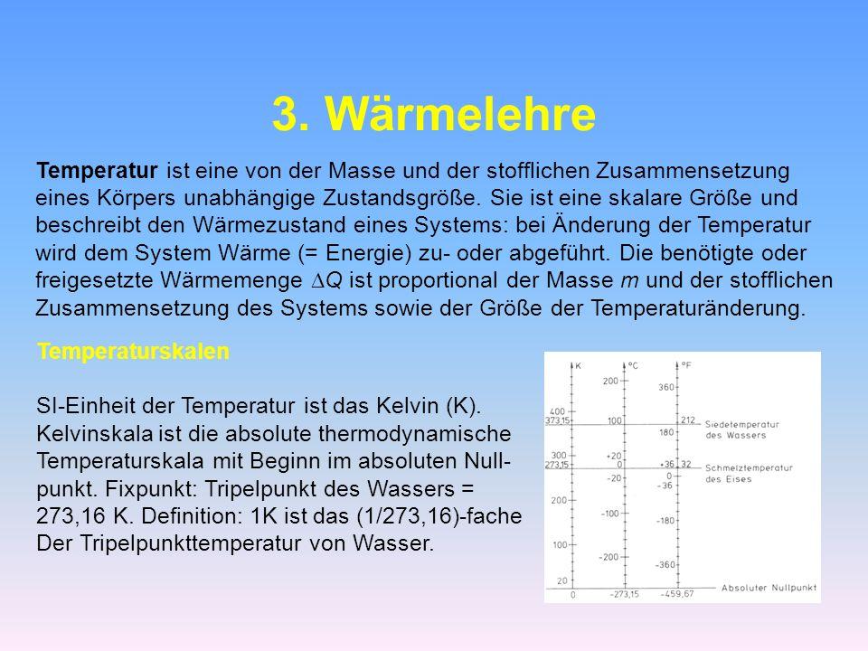 3. Wärmelehre Temperatur ist eine von der Masse und der stofflichen Zusammensetzung.