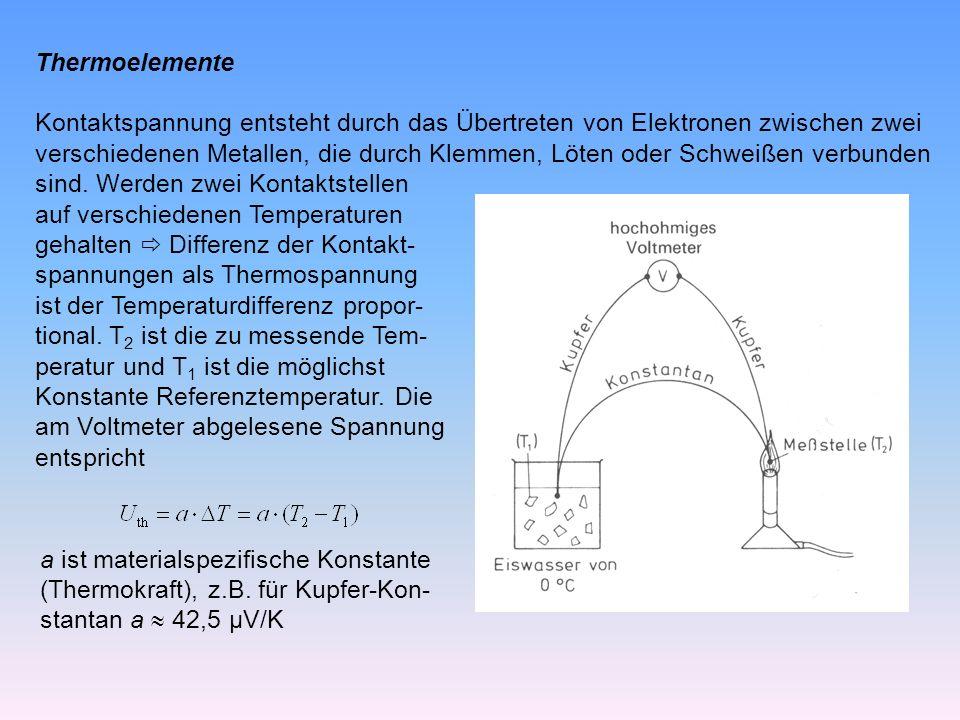 Thermoelemente Kontaktspannung entsteht durch das Übertreten von Elektronen zwischen zwei.
