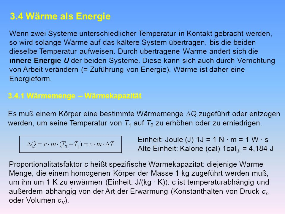 3.4 Wärme als Energie Wenn zwei Systeme unterschiedlicher Temperatur in Kontakt gebracht werden,