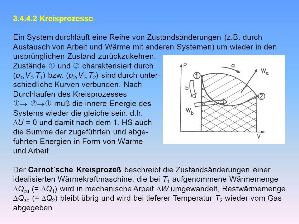 3.4.4.2 Kreisprozesse Ein System durchläuft eine Reihe von Zustandsänderungen (z.B. durch.