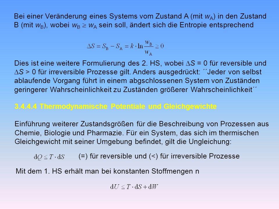 Bei einer Veränderung eines Systems vom Zustand A (mit wA) in den Zustand