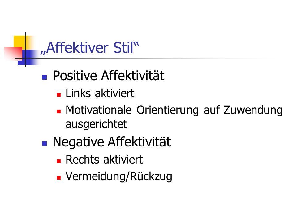 """Affektiver Stil Positive Affektivität Negative Affektivität"