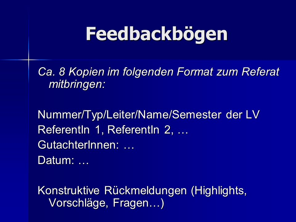 Feedbackbögen Ca. 8 Kopien im folgenden Format zum Referat mitbringen: