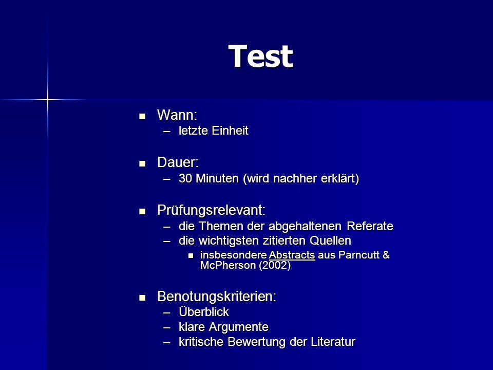 Test Wann: Dauer: Prüfungsrelevant: Benotungskriterien: letzte Einheit
