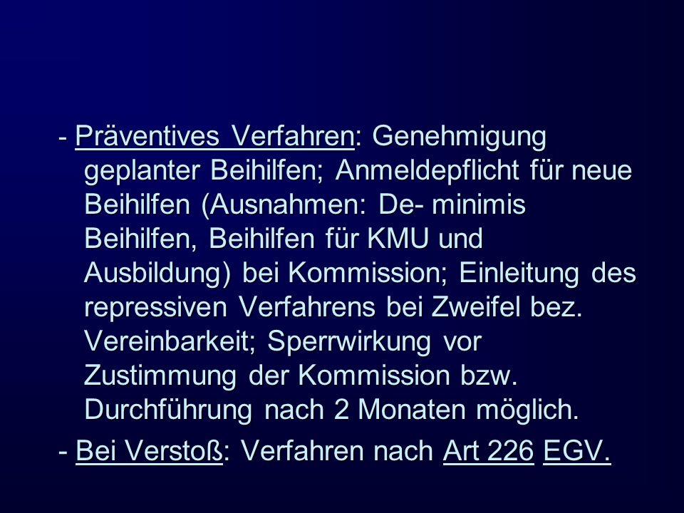 - Bei Verstoß: Verfahren nach Art 226 EGV.