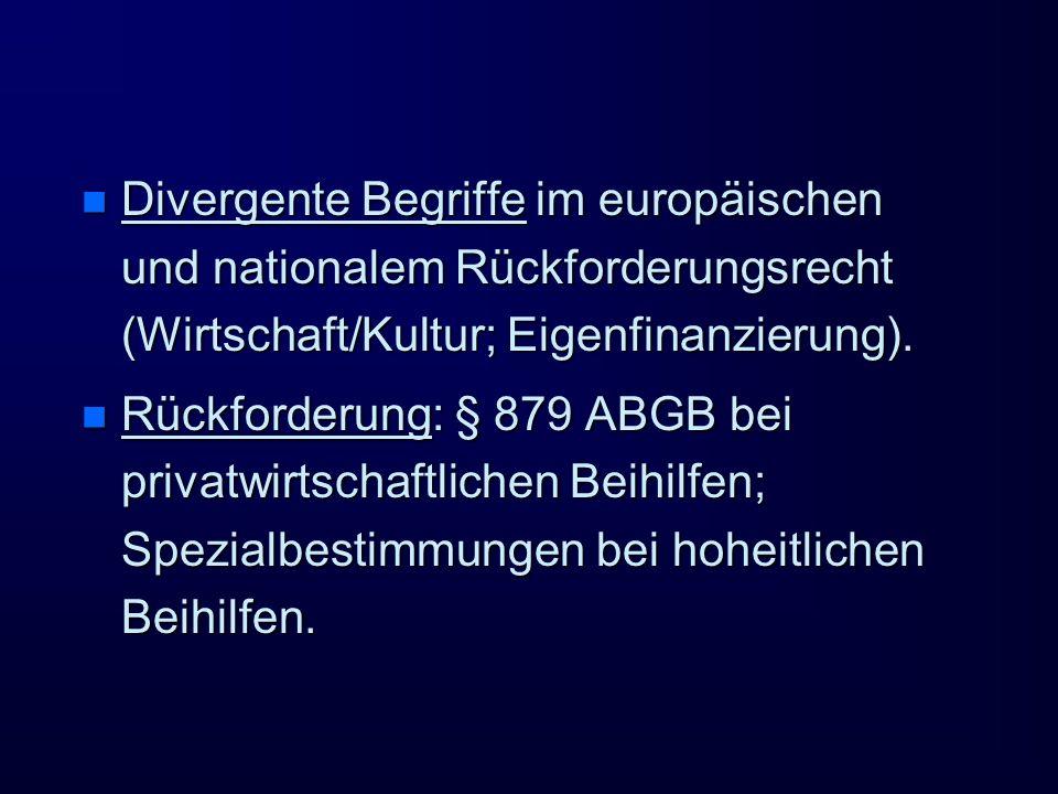Divergente Begriffe im europäischen und nationalem Rückforderungsrecht (Wirtschaft/Kultur; Eigenfinanzierung).