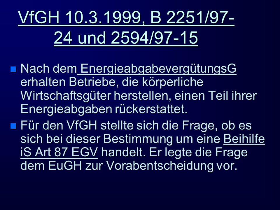 VfGH 10.3.1999, B 2251/97-24 und 2594/97-15