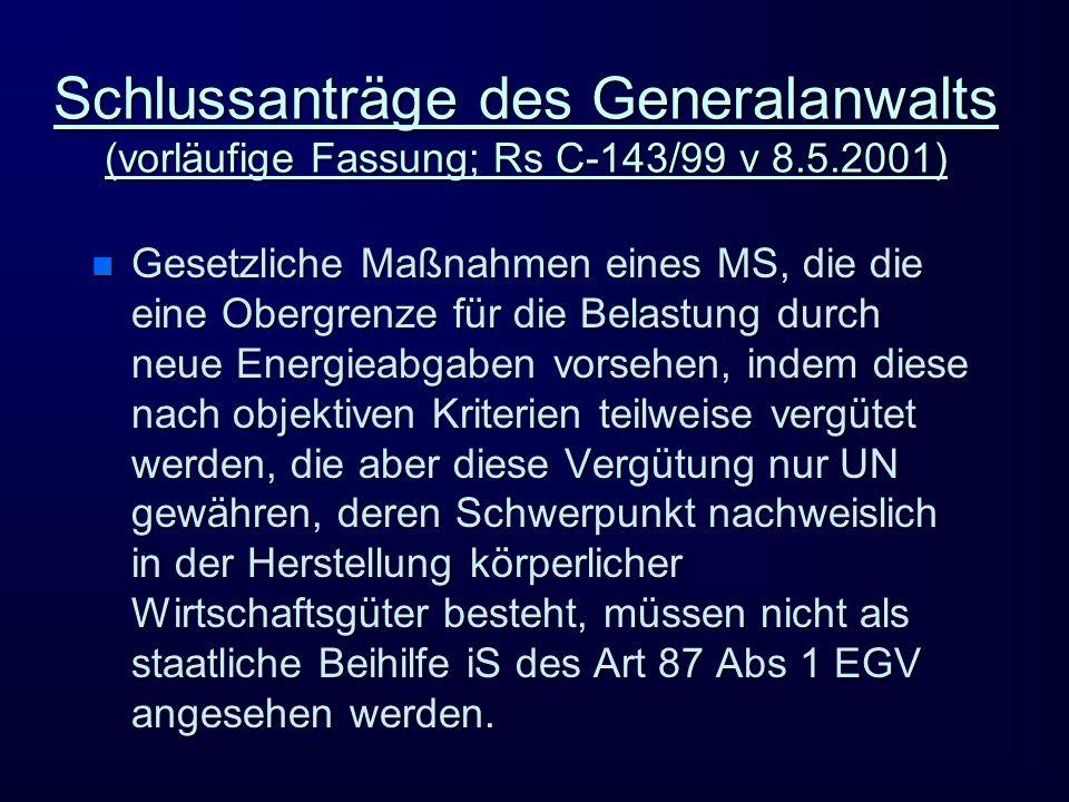 Schlussanträge des Generalanwalts (vorläufige Fassung; Rs C-143/99 v 8