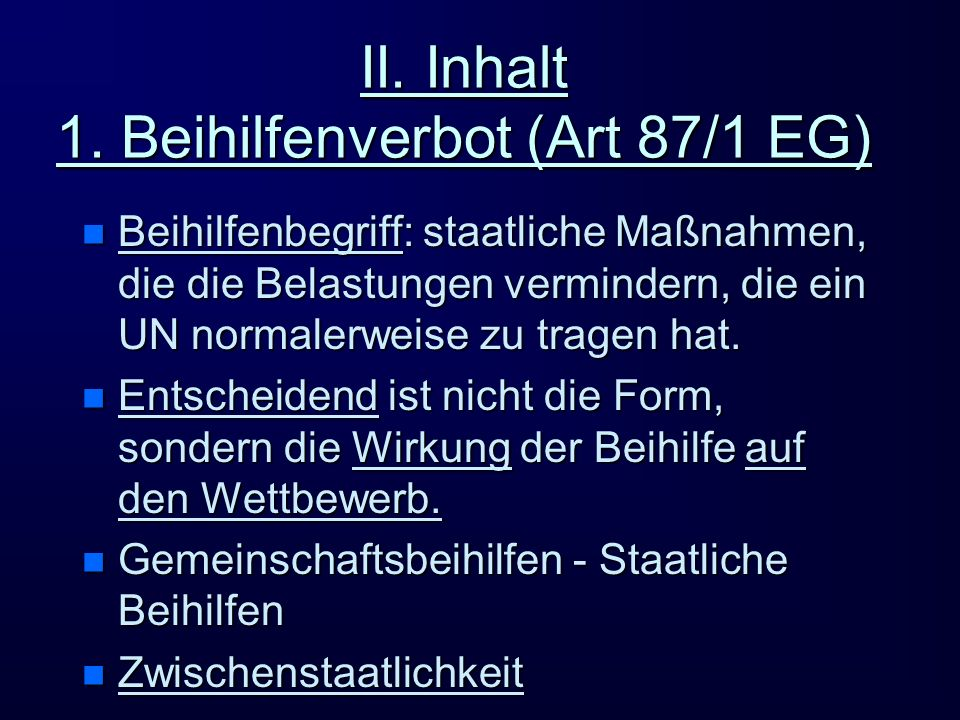 II. Inhalt 1. Beihilfenverbot (Art 87/1 EG)