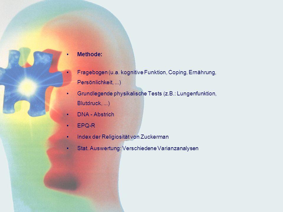 Methode: Fragebogen (u.a. kognitive Funktion, Coping, Ernährung, Persönlichkeit, ...)
