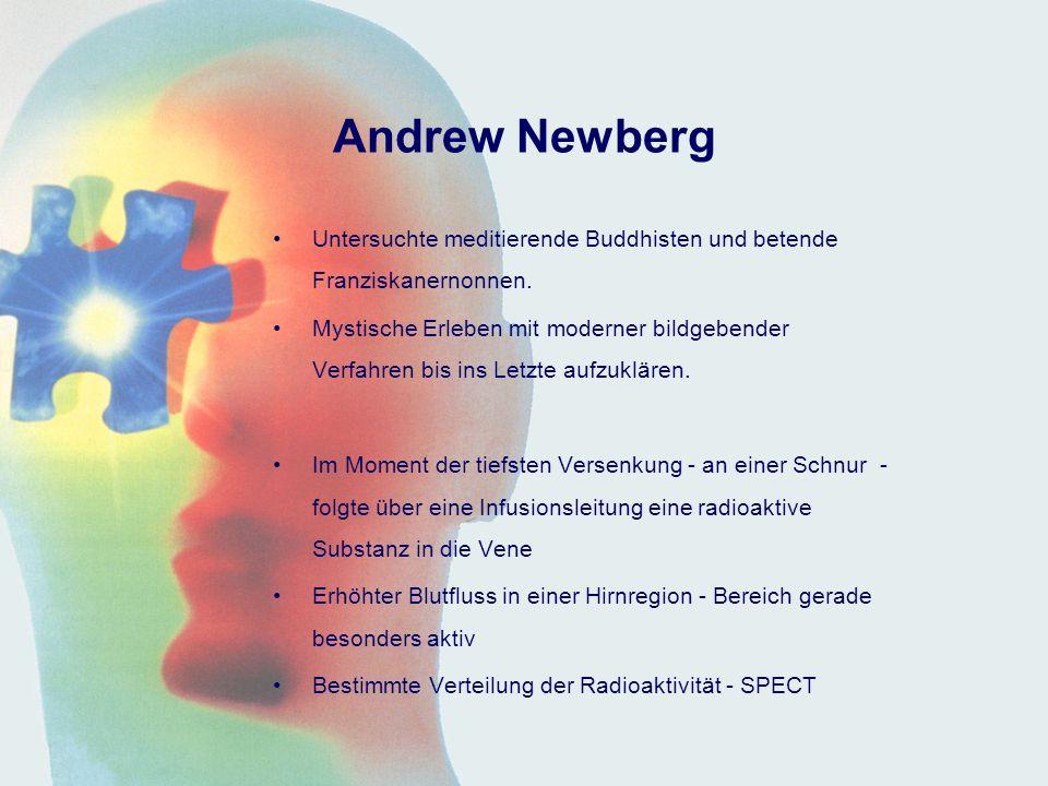 Andrew Newberg Untersuchte meditierende Buddhisten und betende Franziskanernonnen.