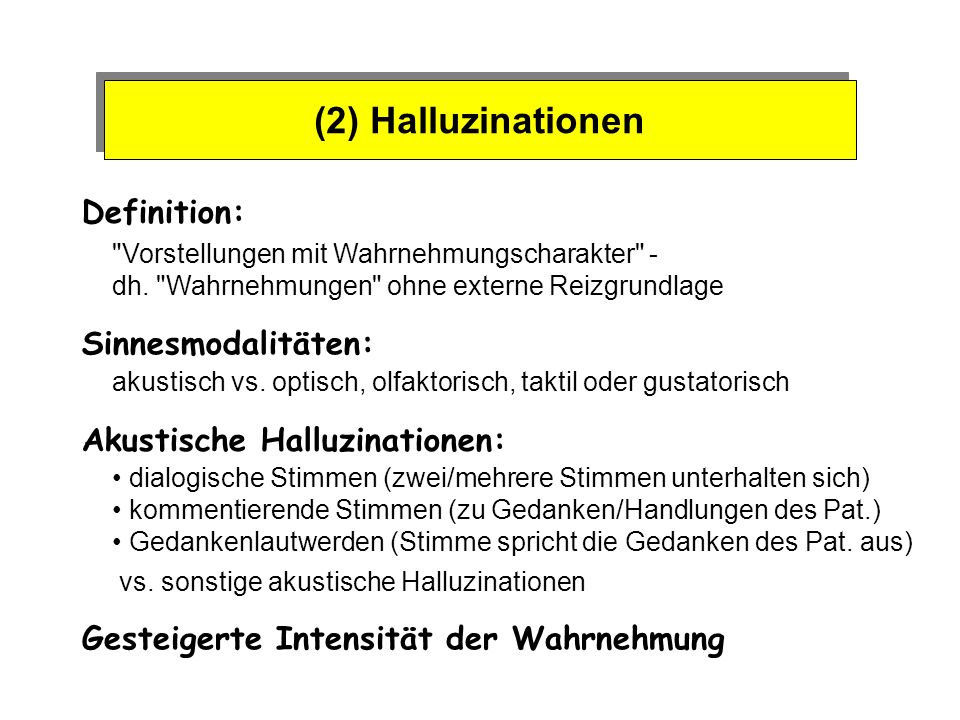 (2) Halluzinationen Definition: Sinnesmodalitäten: