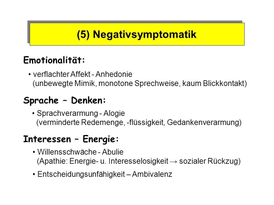 (5) Negativsymptomatik