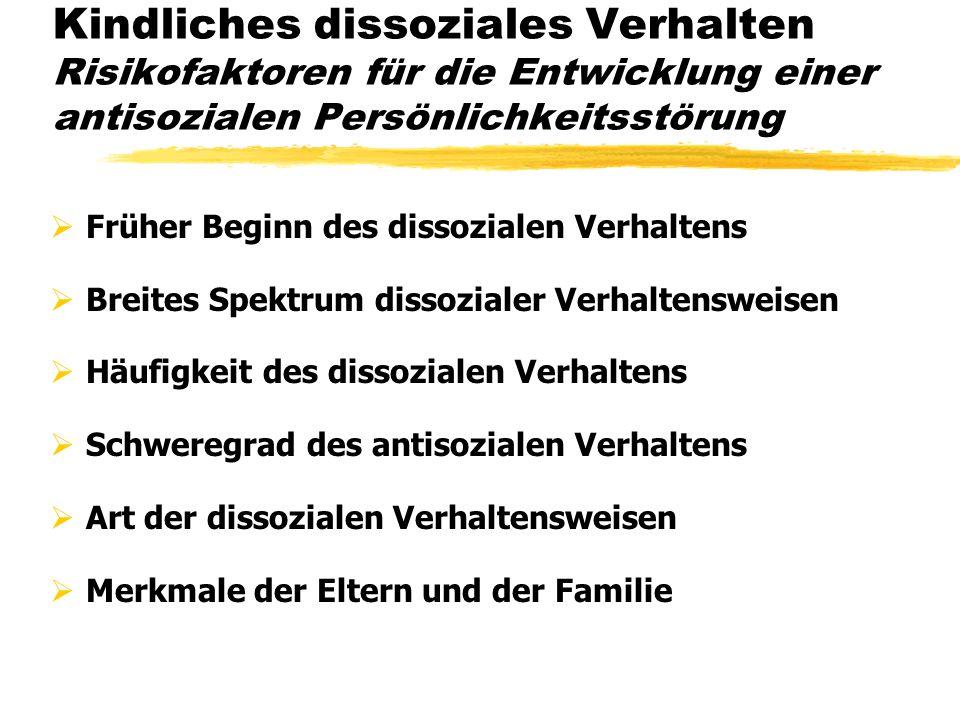 Kindliches dissoziales Verhalten Risikofaktoren für die Entwicklung einer antisozialen Persönlichkeitsstörung