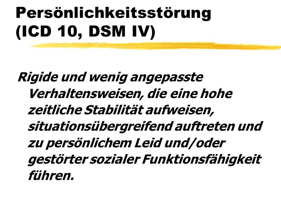 Persönlichkeitsstörung (ICD 10, DSM IV)