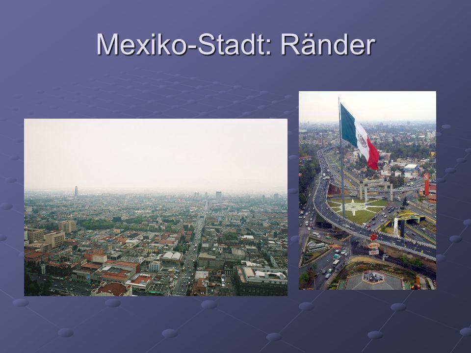 Mexiko-Stadt: Ränder