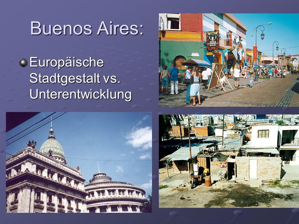 Buenos Aires: Europäische Stadtgestalt vs. Unterentwicklung