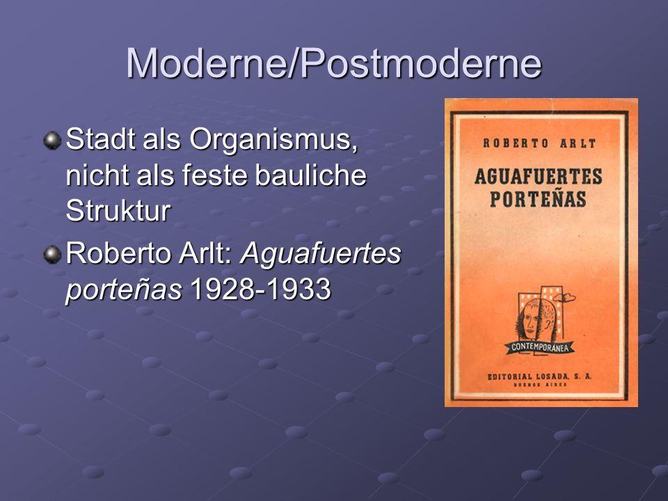 Moderne/Postmoderne Stadt als Organismus, nicht als feste bauliche Struktur.