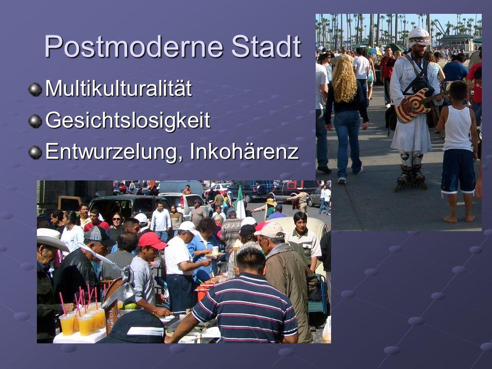 Postmoderne Stadt Multikulturalität Gesichtslosigkeit