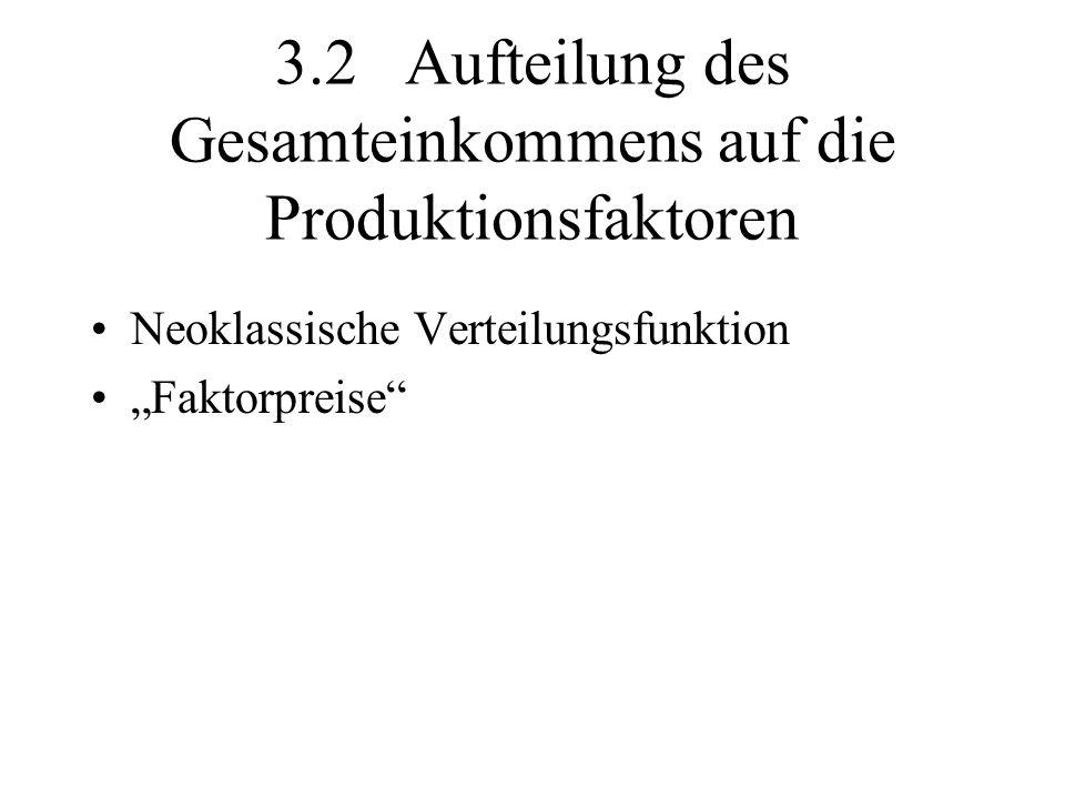 3.2 Aufteilung des Gesamteinkommens auf die Produktionsfaktoren