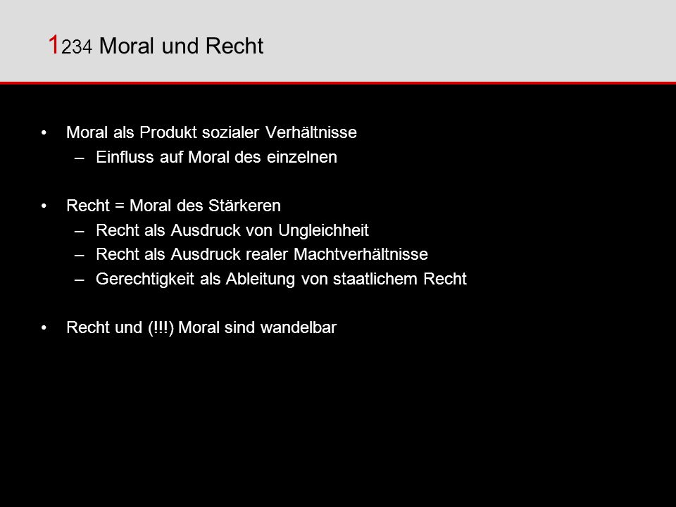 1234 Moral und Recht Moral als Produkt sozialer Verhältnisse