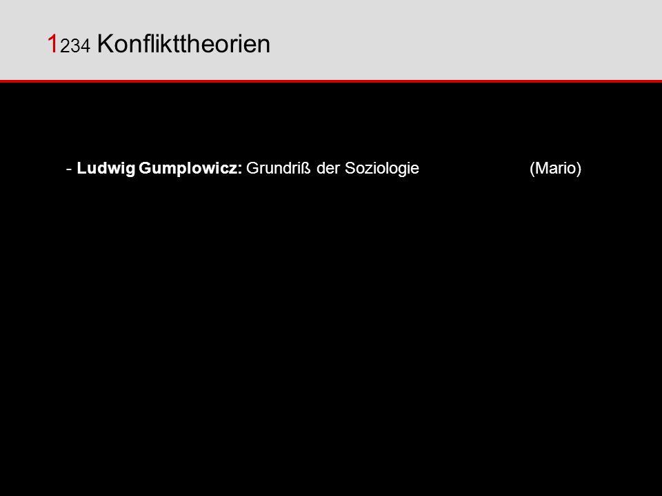 1234 Konflikttheorien - Ludwig Gumplowicz: Grundriß der Soziologie (Mario)