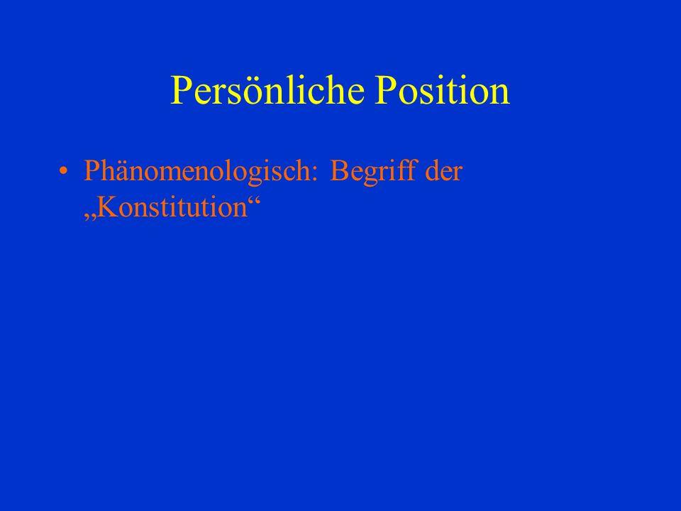 """Persönliche Position Phänomenologisch: Begriff der """"Konstitution"""