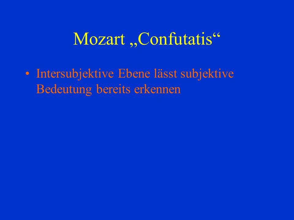 "Mozart ""Confutatis Intersubjektive Ebene lässt subjektive Bedeutung bereits erkennen"