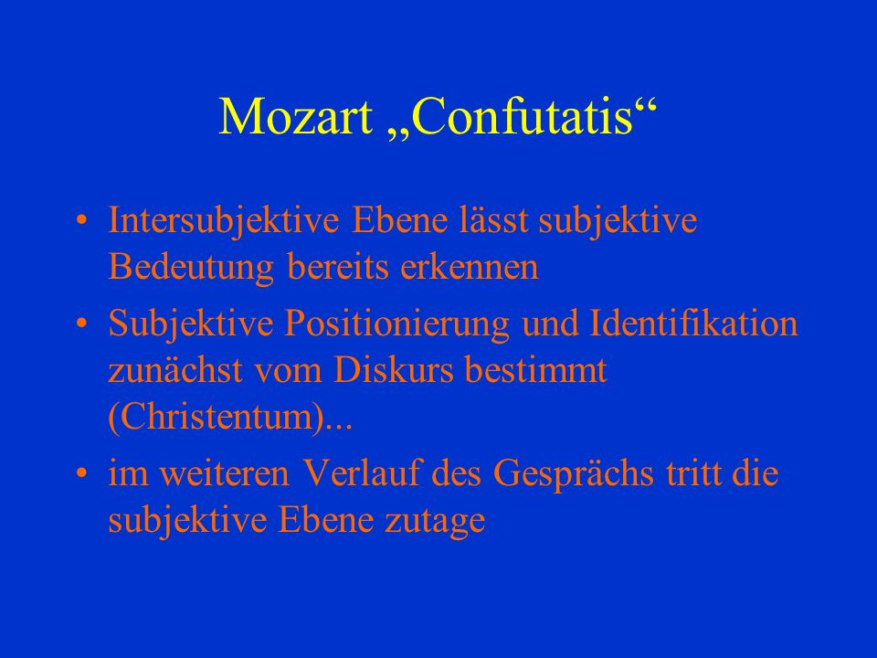 "Mozart ""Confutatis Intersubjektive Ebene lässt subjektive Bedeutung bereits erkennen."