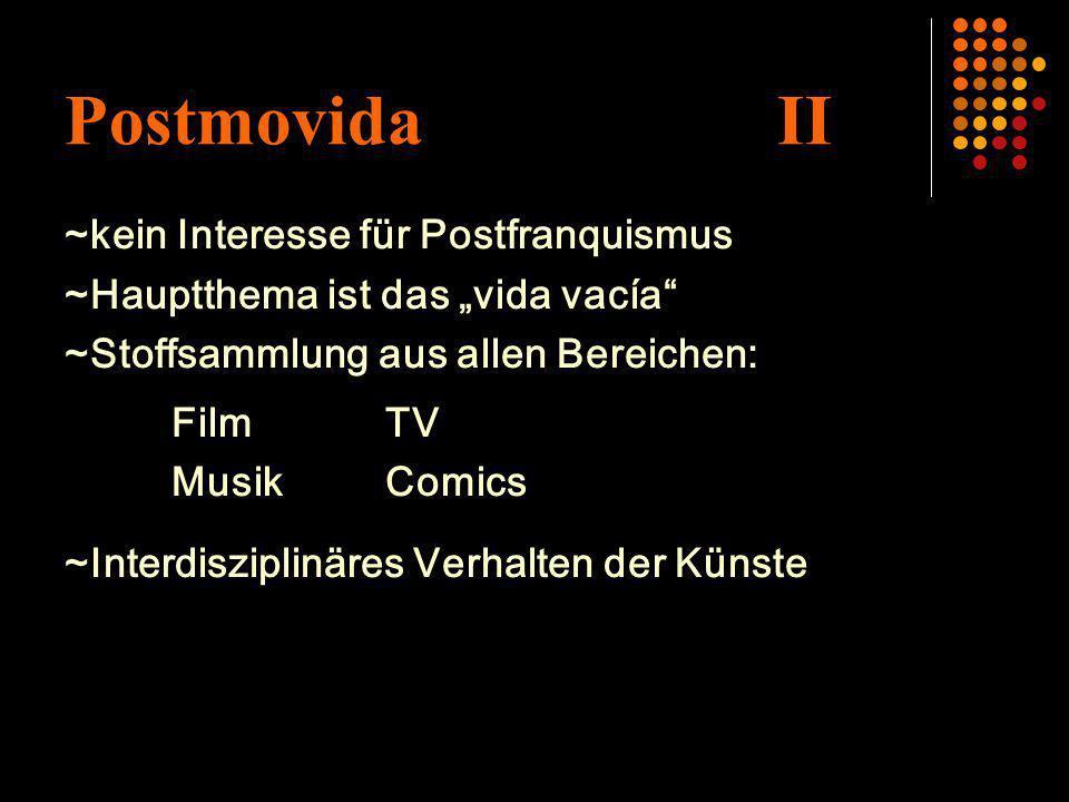 Postmovida II ~kein Interesse für Postfranquismus