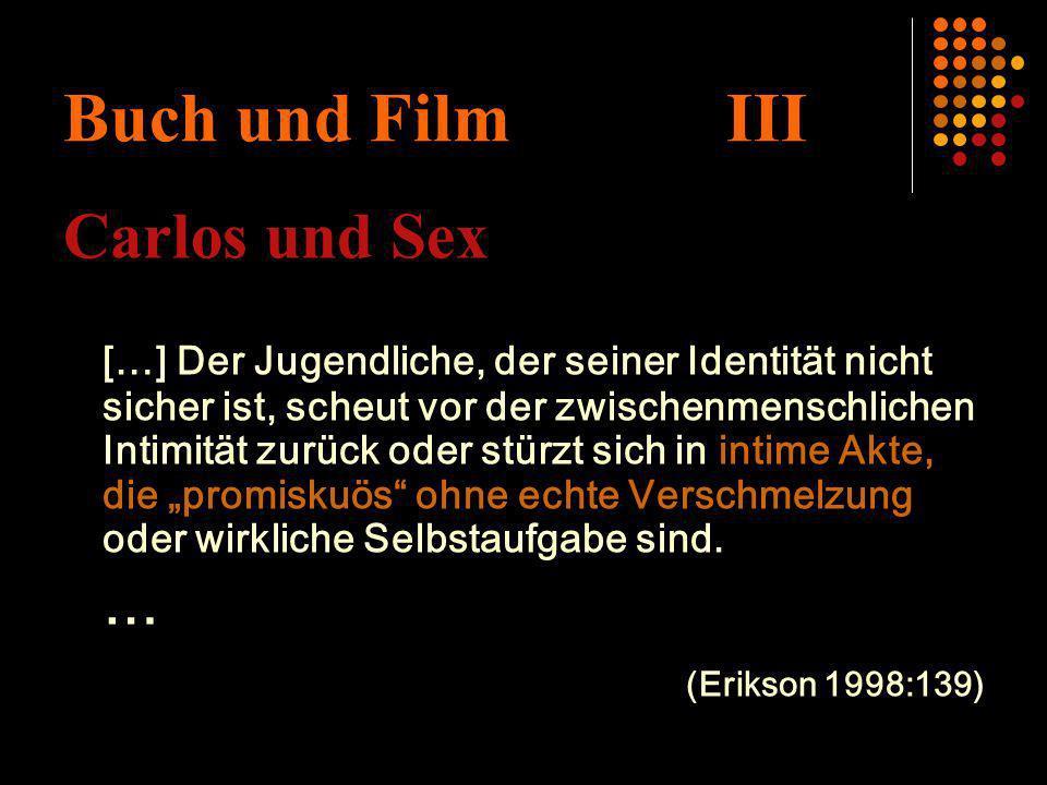 Buch und Film III Carlos und Sex … (Erikson 1998:139)