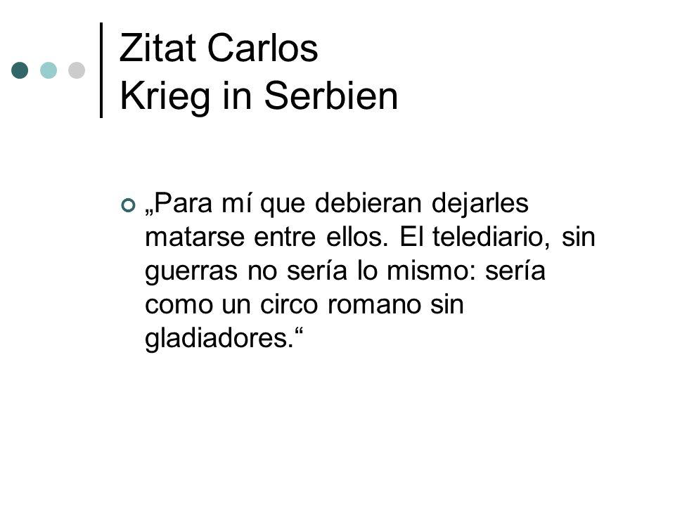Zitat Carlos Krieg in Serbien