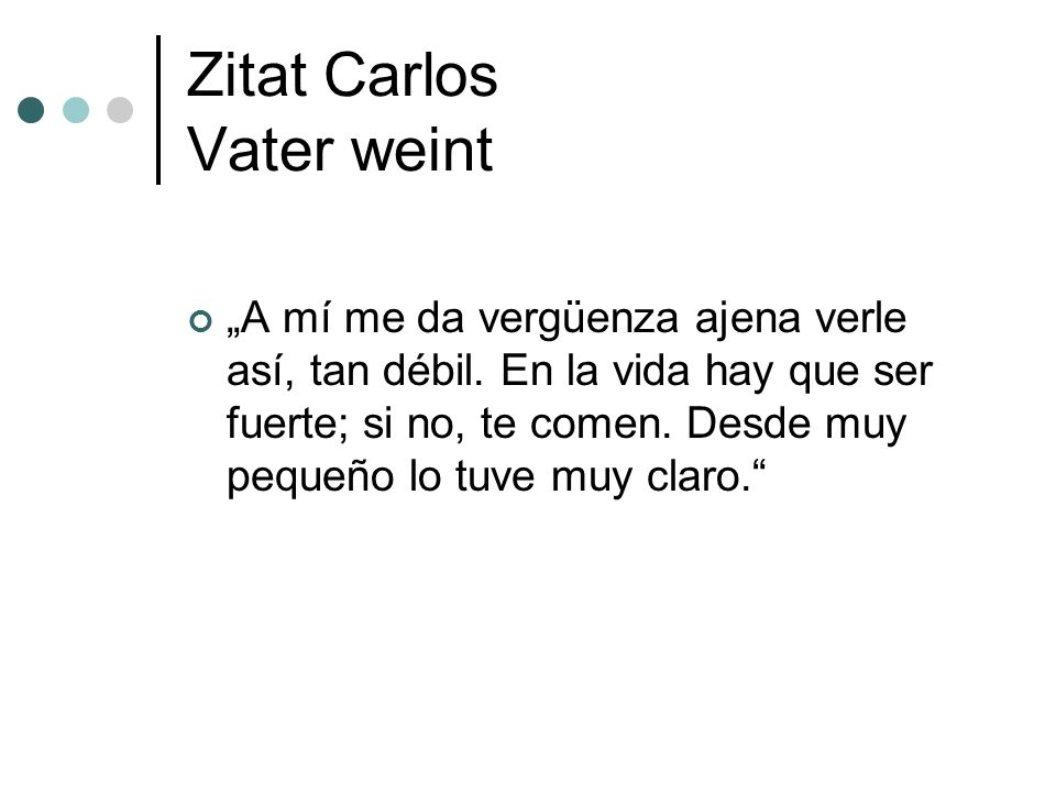 Zitat Carlos Vater weint